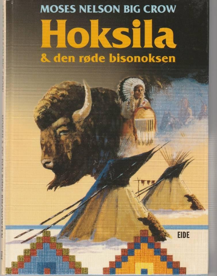 Hoksila & den røde bisonoksen.