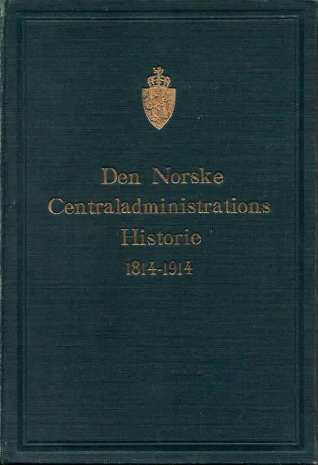 Den norske Centraladministrations Historie 1814-1914