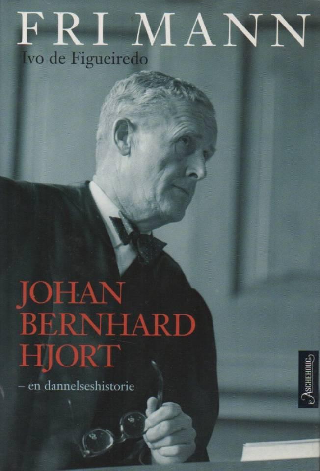 Fri mann. Johan Bernhard Hjort – en dannelseshistorie