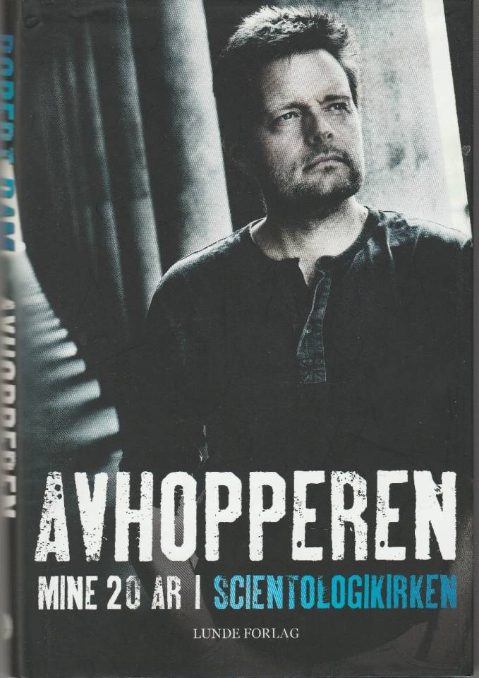 Avhopperen. Mine 20 år i Scientologkirken