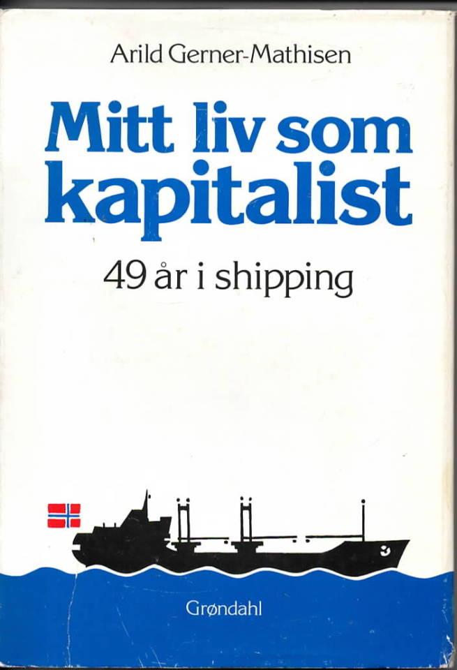 Mitt liv som kapitalist – 49 år i shipping