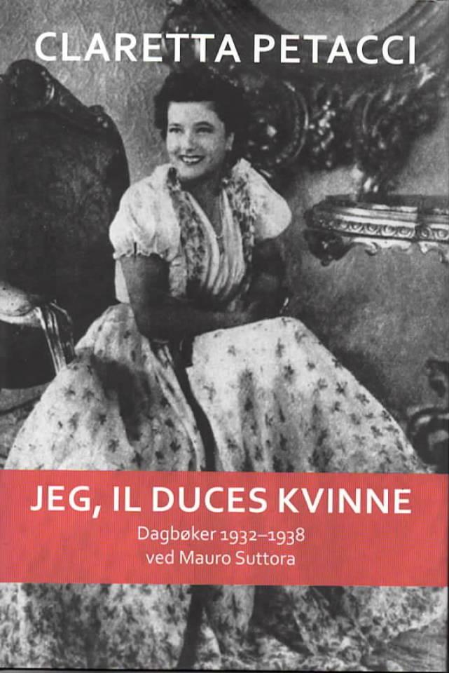 Jeg, Il Duces kvinne – Dagbøker 1932-1938