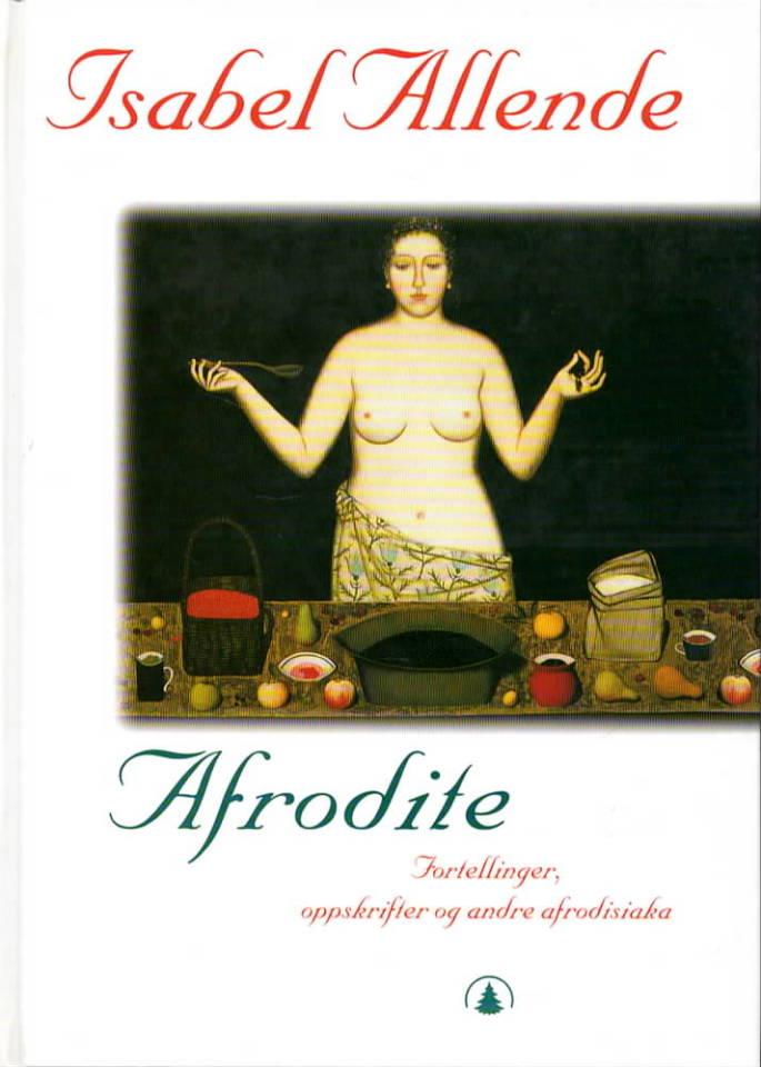 Afrodite – fortellinger, oppskrifter og andre afrodisiaka