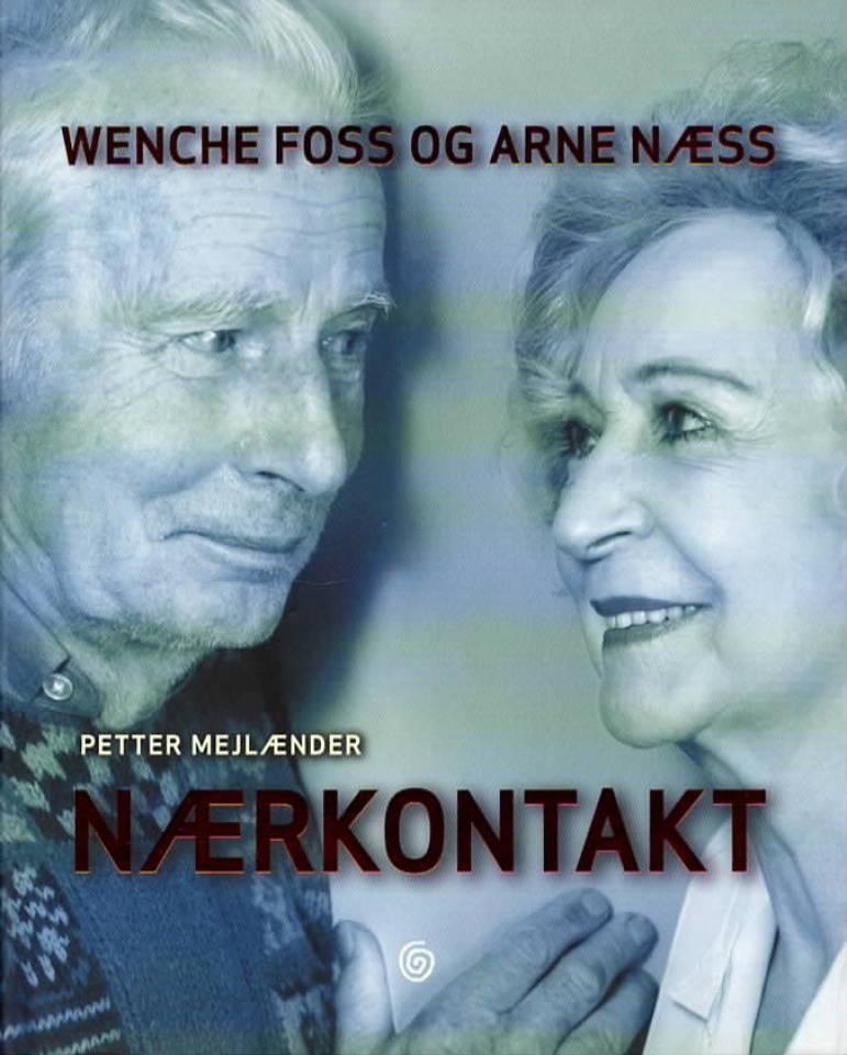 Nærkontakt – Wenche Foss og Arne Næss