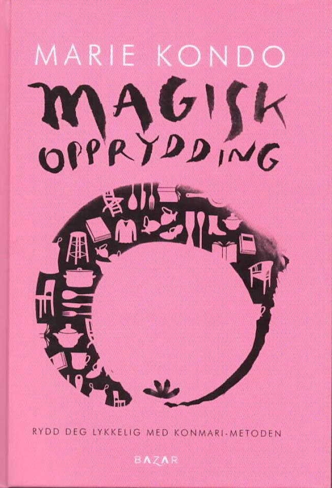 Magisk opprydding – rydd deg lykkellig med Konmari-metoden