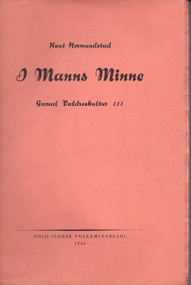 I Manns Minne – Gamal Valdreskultur III