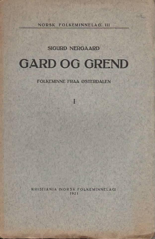 Gard og Grend – Folkeminne fra Østerdalen I