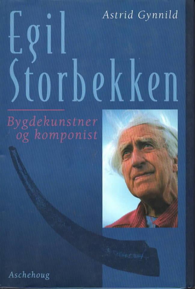 Egil Storbekken – Bygdekunstner og komponist