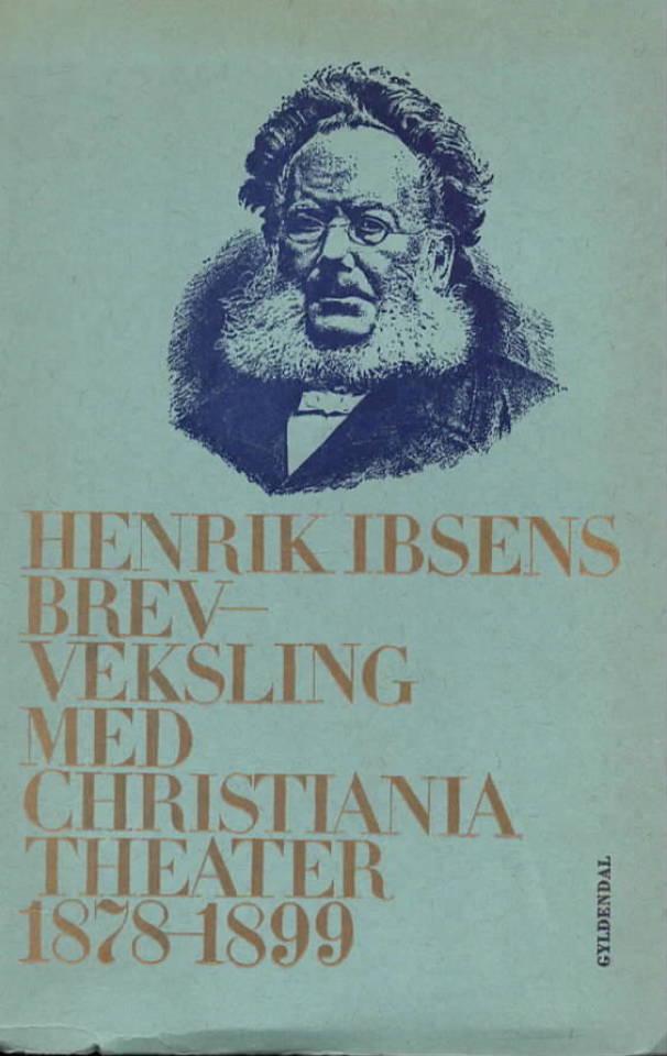 Henrik Ibsens brevveksling med Christiania Theater 1878-1899