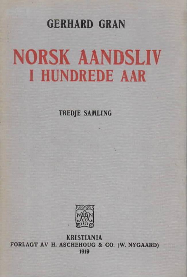 Norsk aandsliv i hundrede aar