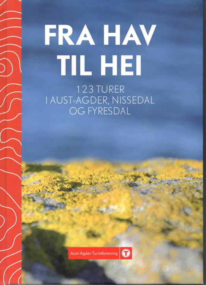 Fra hav til hei – 123 turer i Aust-Agder, Nissedal og Fyresdal