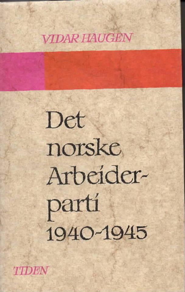 Det norske Arbeiderparti 1940-1945