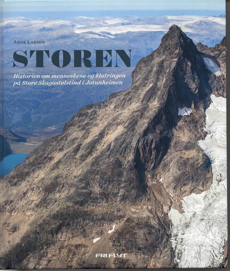 Storen – historien om menneskene og klatringen på Store Skagastølstind i Jotunheimen