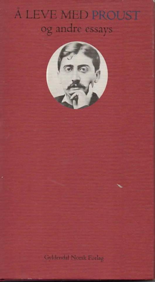 Å leve med Proust – og andre essays
