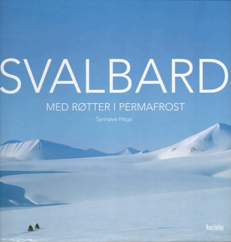 Svalbard – med røtter i permafrost