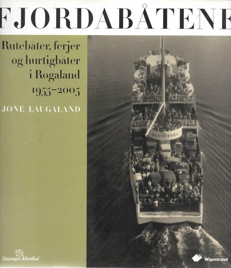 Fjordbåtene – rutebåter, ferjer og hurtigbåter i Rogaland 1955-2005