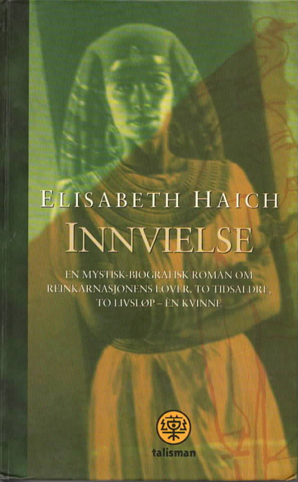 Innvielse – en mystisk biografisk roman om reinkarnasjonens lover.