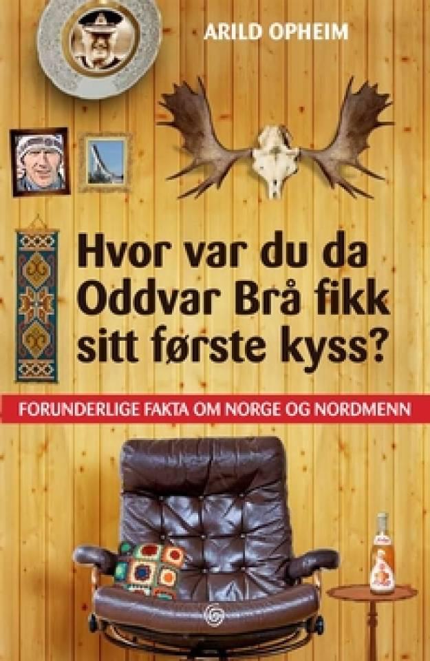 Hvor var du da Oddvar Brå fikk sitt første kyss?