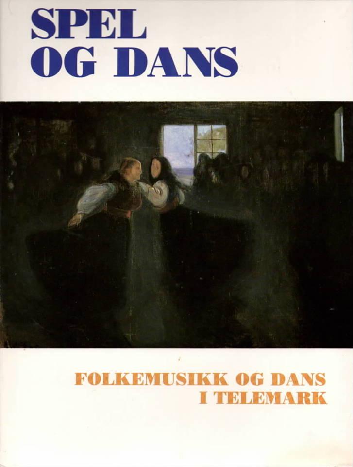 Spel og dans  - Folkemusikk og dans i Telemark