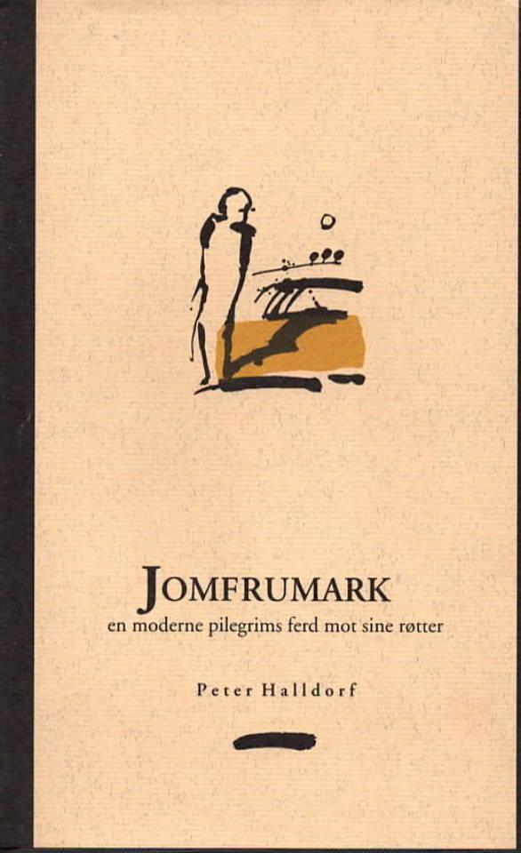 Jomfrumark – en modern pilegrims ferd mot sine røtter