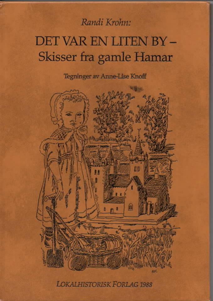 Det var en liten by – skisser fra gamle Hamar