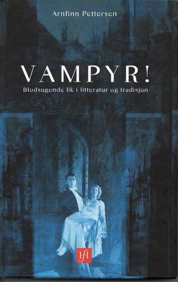 Vampyr! – Blodsugende lik i litteratur og tradisjon