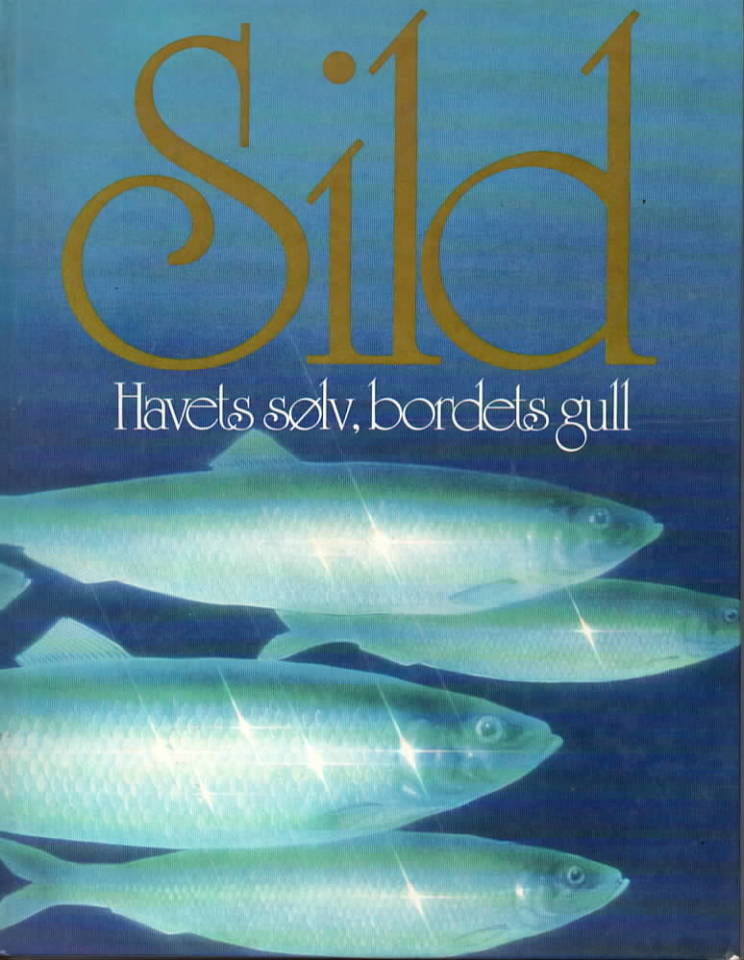 Sild. Havets sølv, bordets gull
