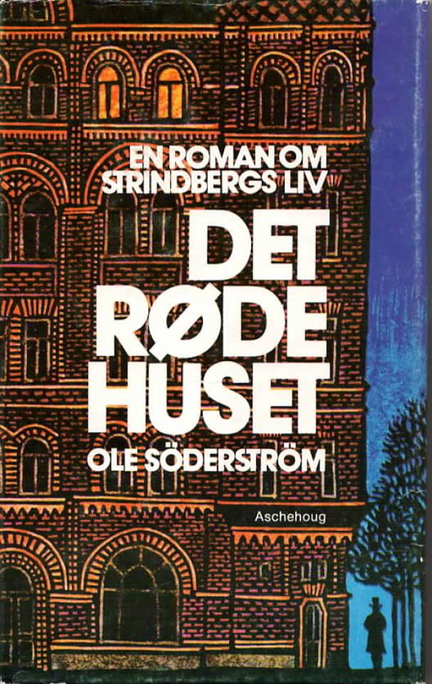 Det røde huset – en roman om August Strindbergs liv