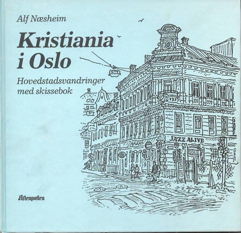 Kristiania i Oslo – Hovedstadsvandinger med skissebok