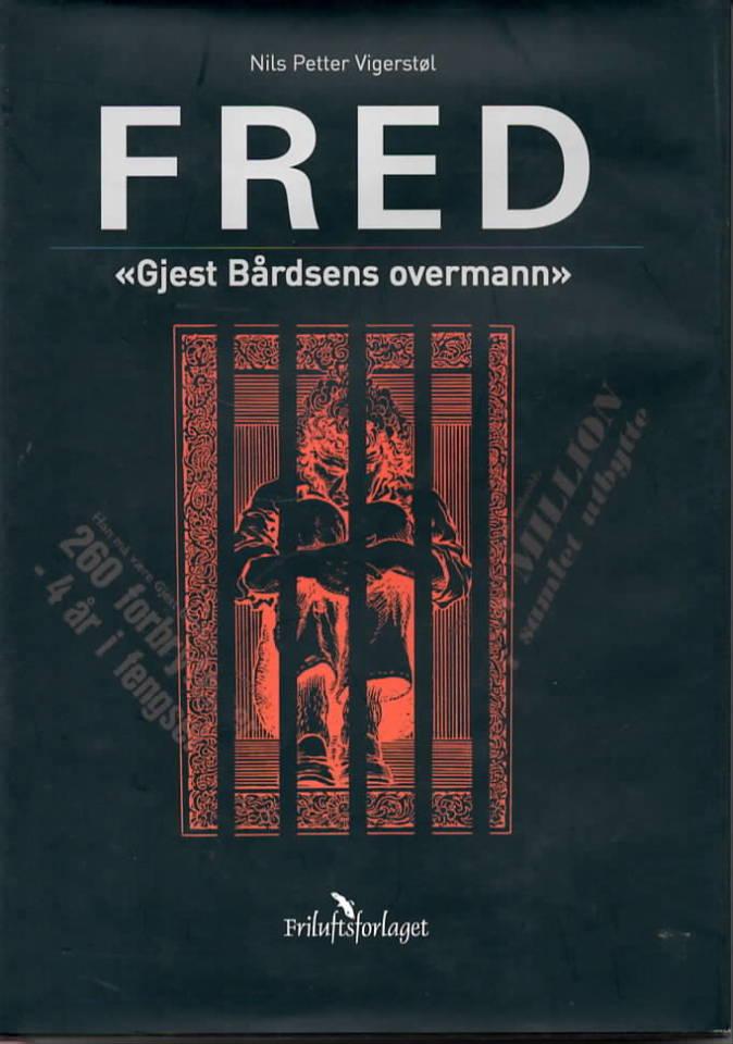 Fred – «Gjest Bårdsens overmann»