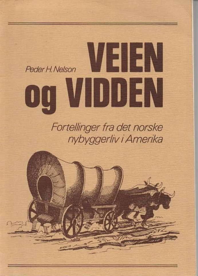 Veien og vidden – Fortellinger fra det norske nybyggerliv i Amerika