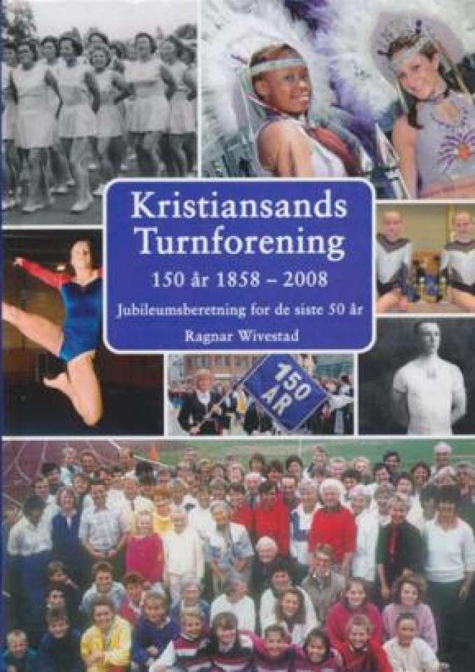 Kristiansands Turnforening 150 år. 1858-2008.