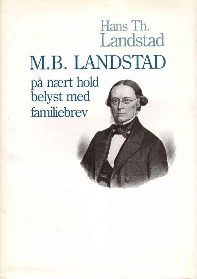 M. B. Landstad – på nært hold belyst med familiebrev