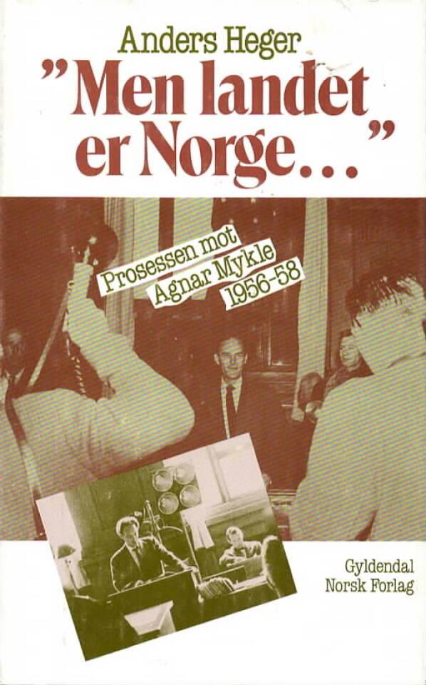 «Men landet er Norge …» – prosessen mot Agnar Mykle 1956-1958