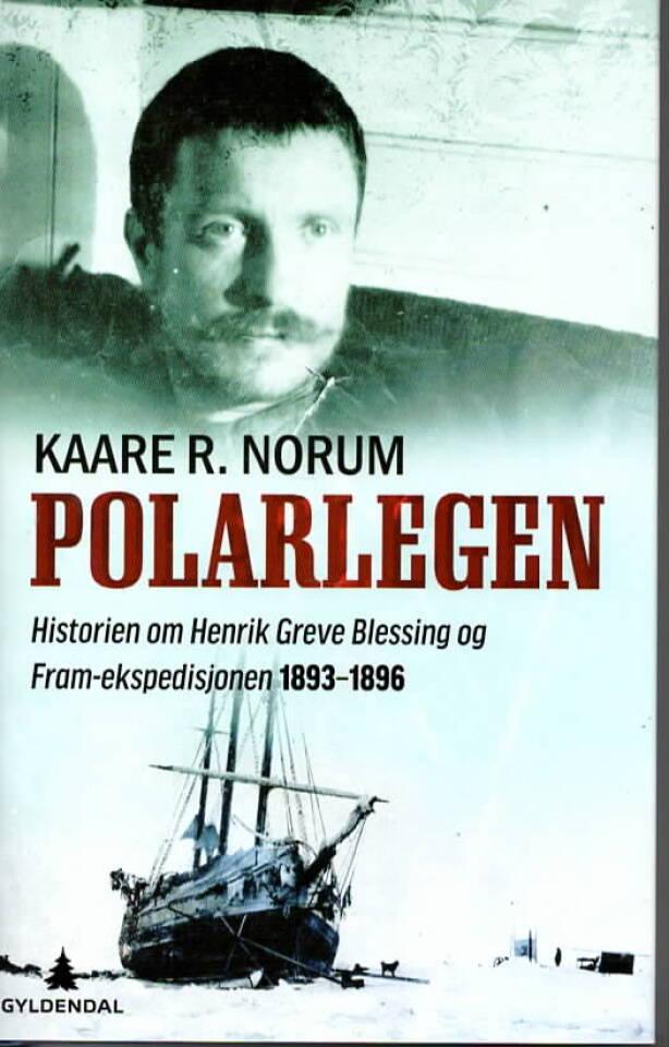 Polarlegen – Historien om Henrik Greve Blessing og Fram-ekspedisjonen 1893-1896