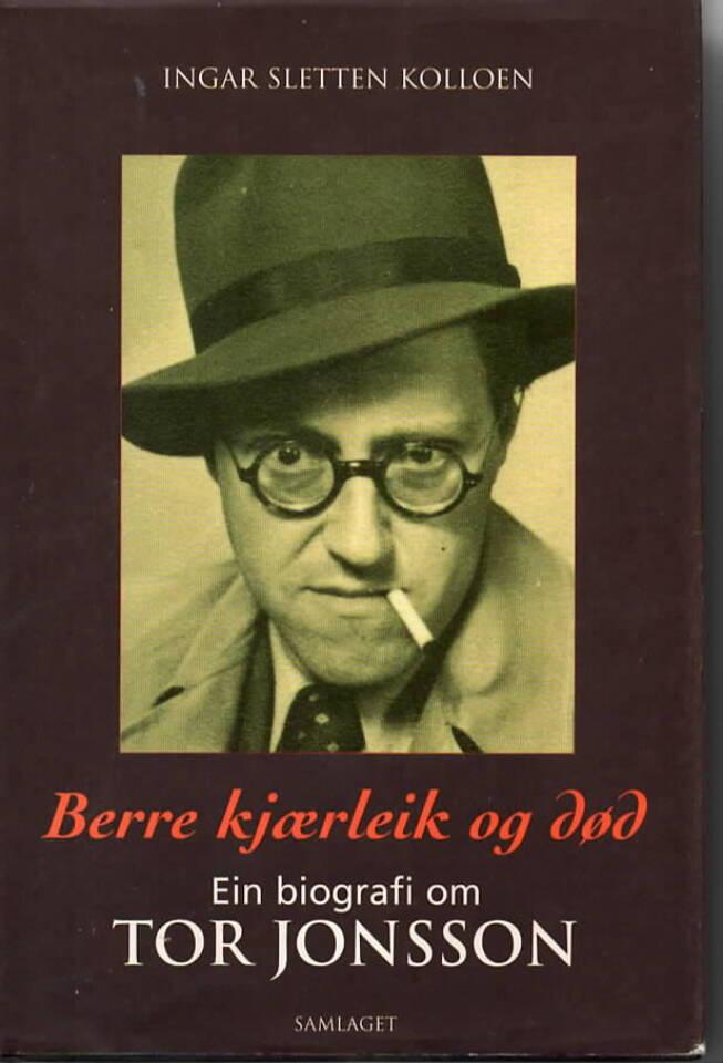 Berre kjærleik og død – en biografi om Tor Jonsson