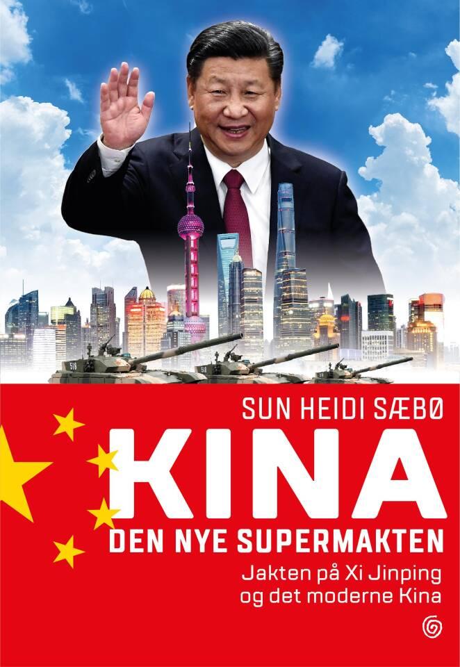 Kina. Den nye supermakten. Jakten på Xi Ping og det moderne Kina