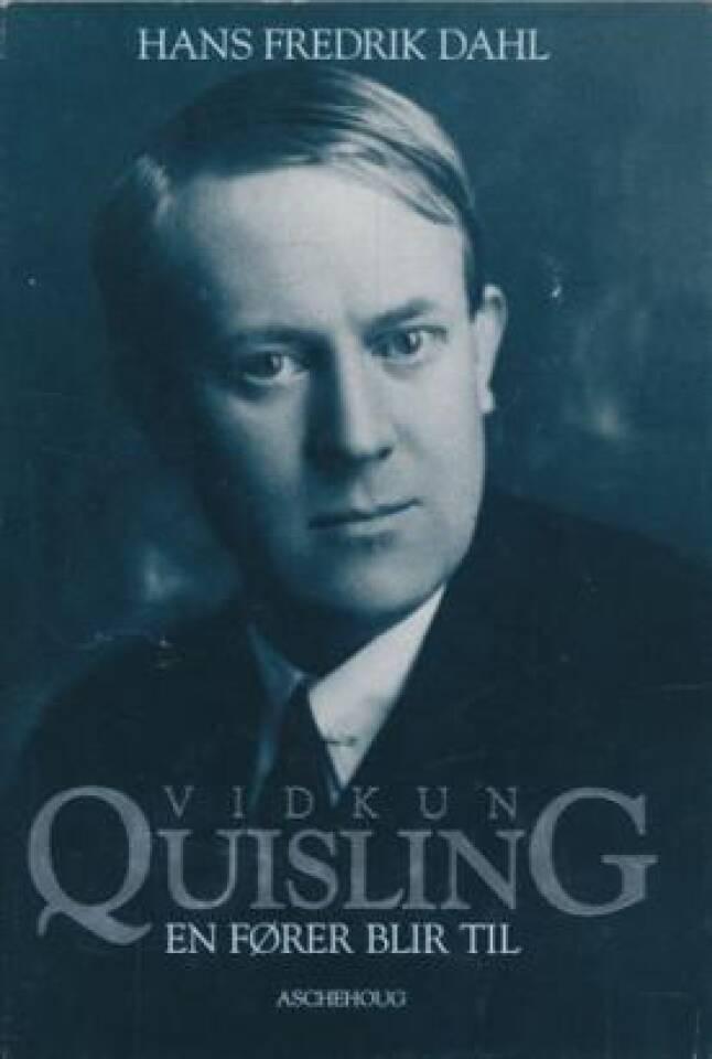 Vidkun Quisling. En fører blir til.