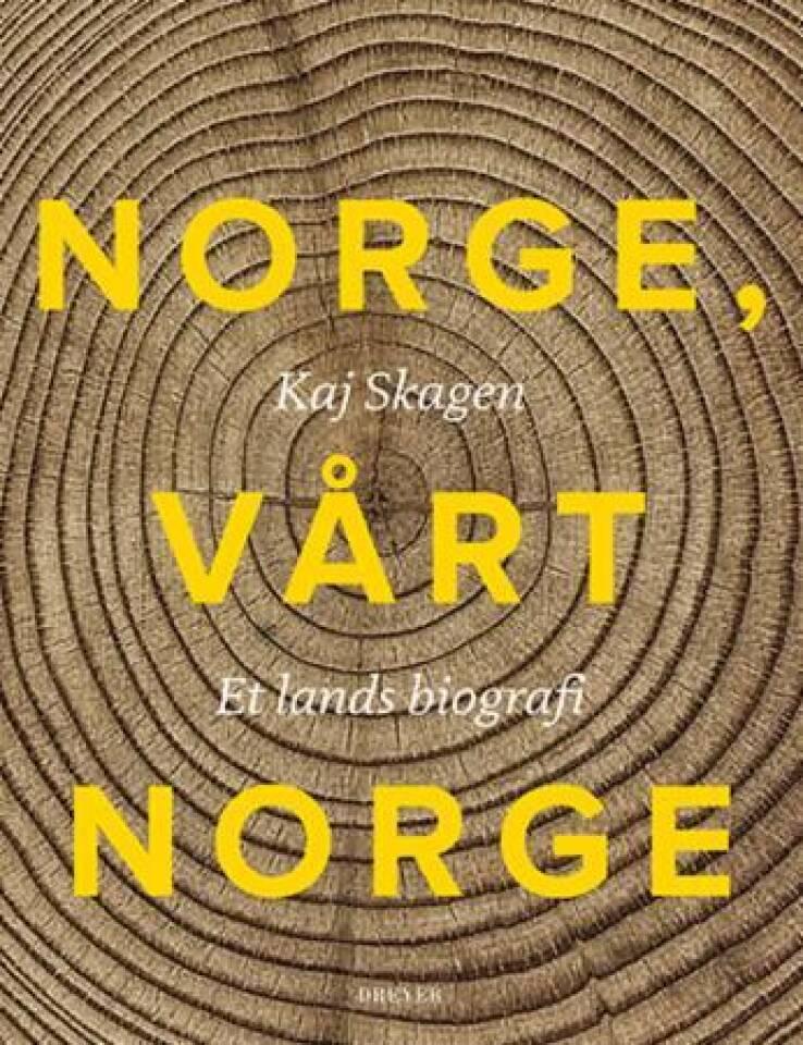 Norge vårt Norge. Et lands biografi
