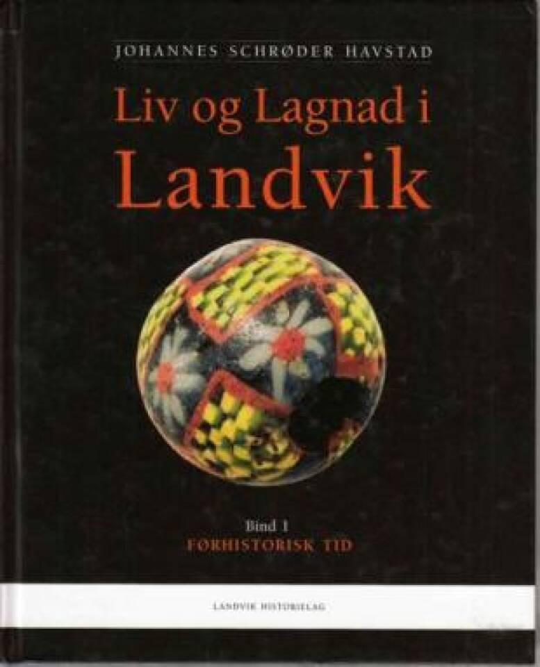 Liv og Lagnad i Landvik. Bind 1. Førhistorisk tid.