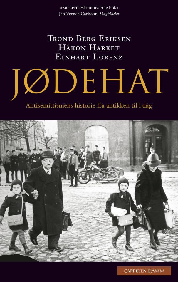 Jødehat. Antisemmitismens historie fra antikken til i dag.
