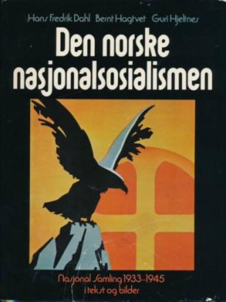 Den norske nasjonalsosialismen. Nasjonal Samling 1933-1945 i tekst og bilder.