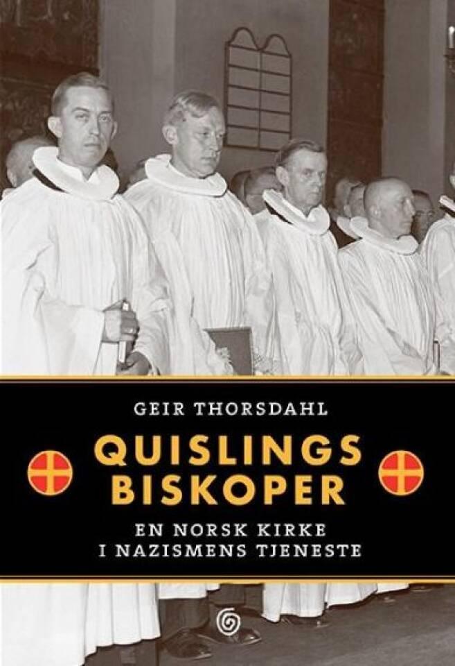 Quslings biskoper. En norsk kirke i nazismens tjeneste