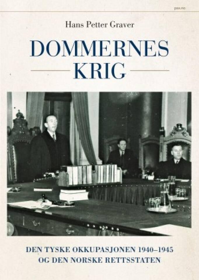 Dommernes krig. Den tyske okkupasjonen 1940-1945 og den norske rettsstaten.