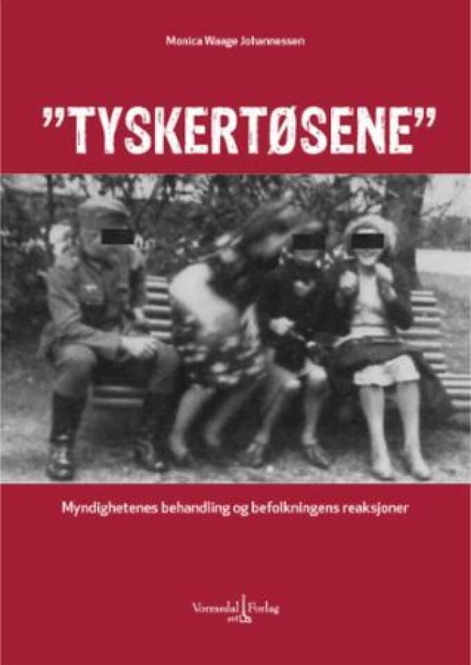 Tyskertøsene. Myndighetenes behandling og befolkningens reaksjoner