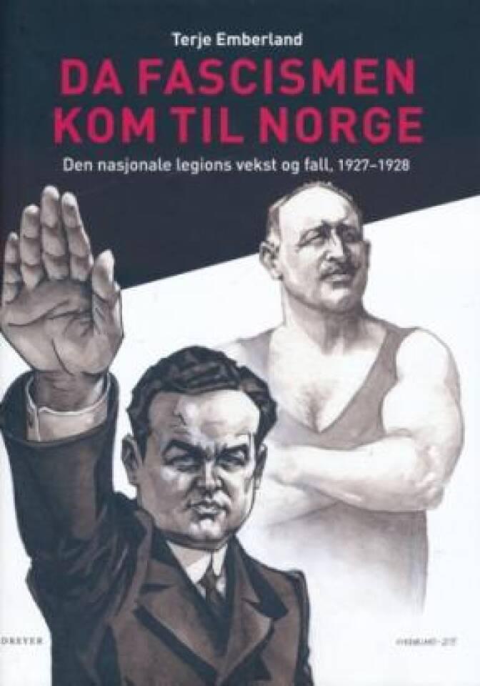 Da fascismen kom til Norge. Den nasjonale legions vekst og fall 1927-1928