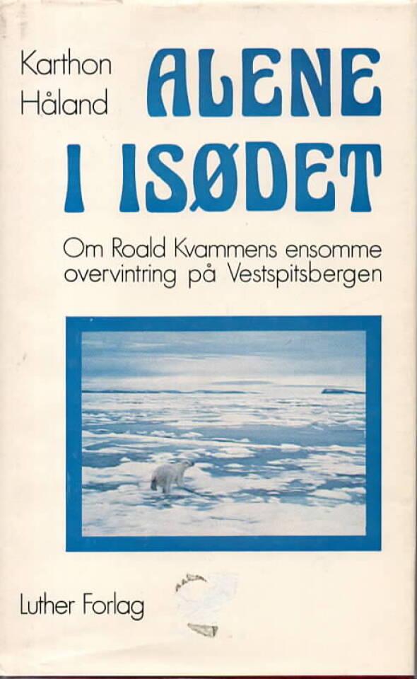 Alene i isødet – Om Roald Kvammes ensomme overvintring på Vestspitsbergen