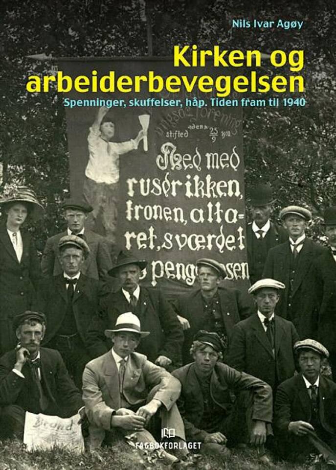 Kirken og arbeiderbevegelsen. Spenninger, skuffelser, håp. Tiden fram til 1940.