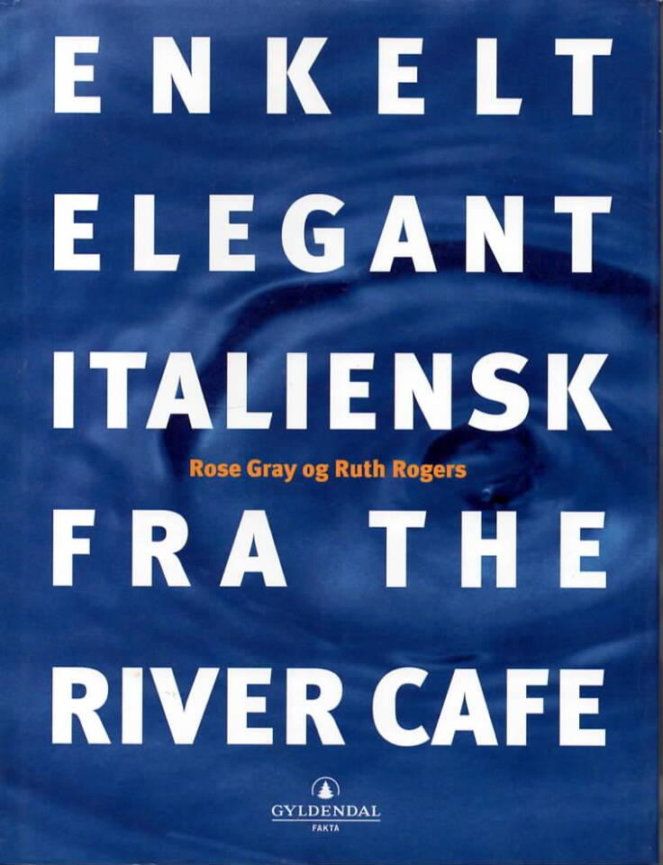 Enkelt, elegant, italiensk fra The River Cafe