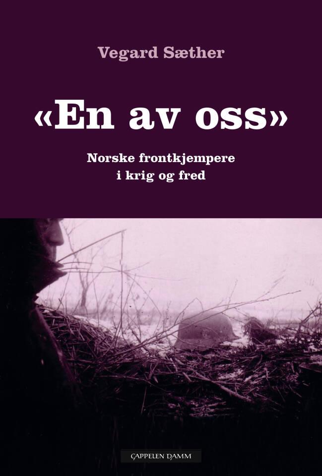 En av oss. Norske frontkjempere i krig og fred